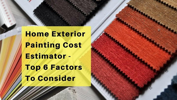 home exterior painting cost estimator top 6 factors to consider